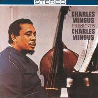 Charles_Mingus_Presents_Charles_Mingus